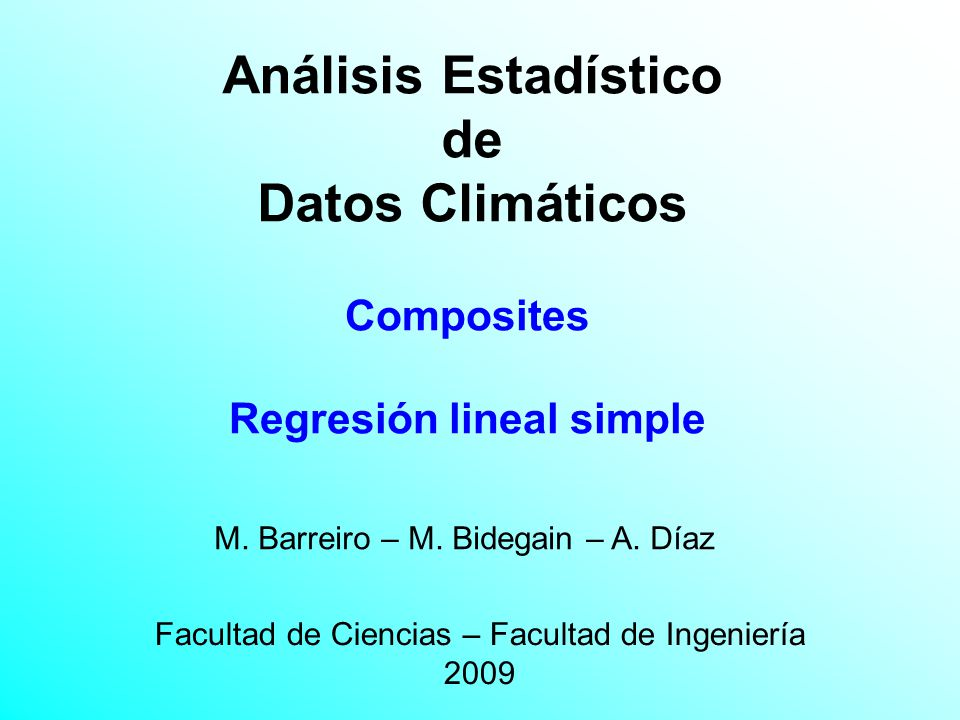 Análisis Estadístico de Datos Climáticos Facultad de Ciencias – Facultad de Ingeniería 2009 M.