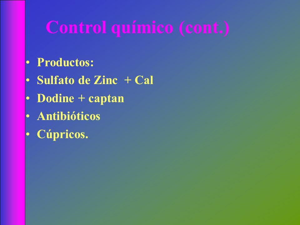Control químico (cont.) Productos: Sulfato de Zinc + Cal Dodine + captan Antibióticos Cúpricos.