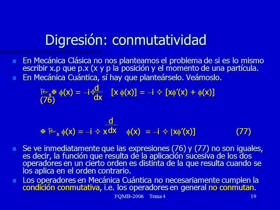 FQMB-2006 Tema 419 n En Mecánica Clásica no nos planteamos el problema de si es lo mismo escribir x.p que p.x (x y p la posición y el momento de una p