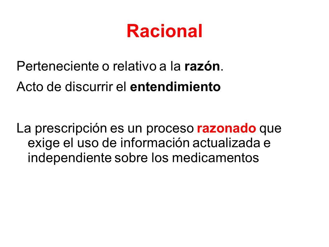 Racional Perteneciente o relativo a la razón.