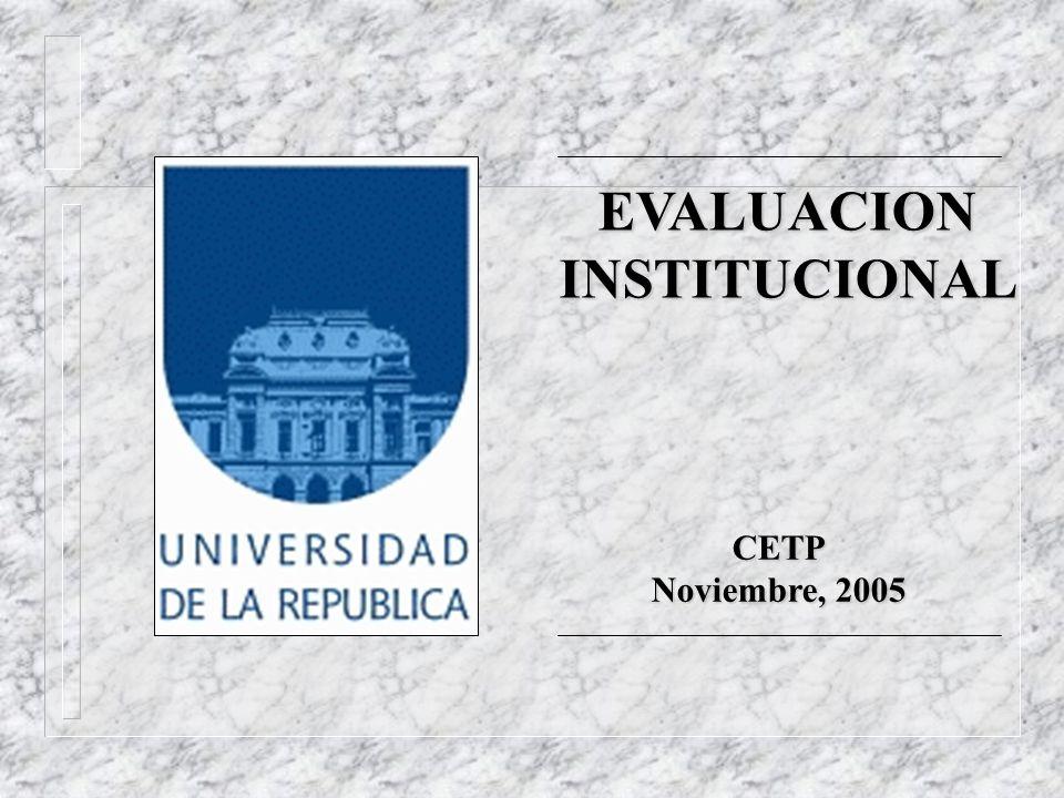 EVALUACION INSTITUCIONAL CETP Noviembre, 2005