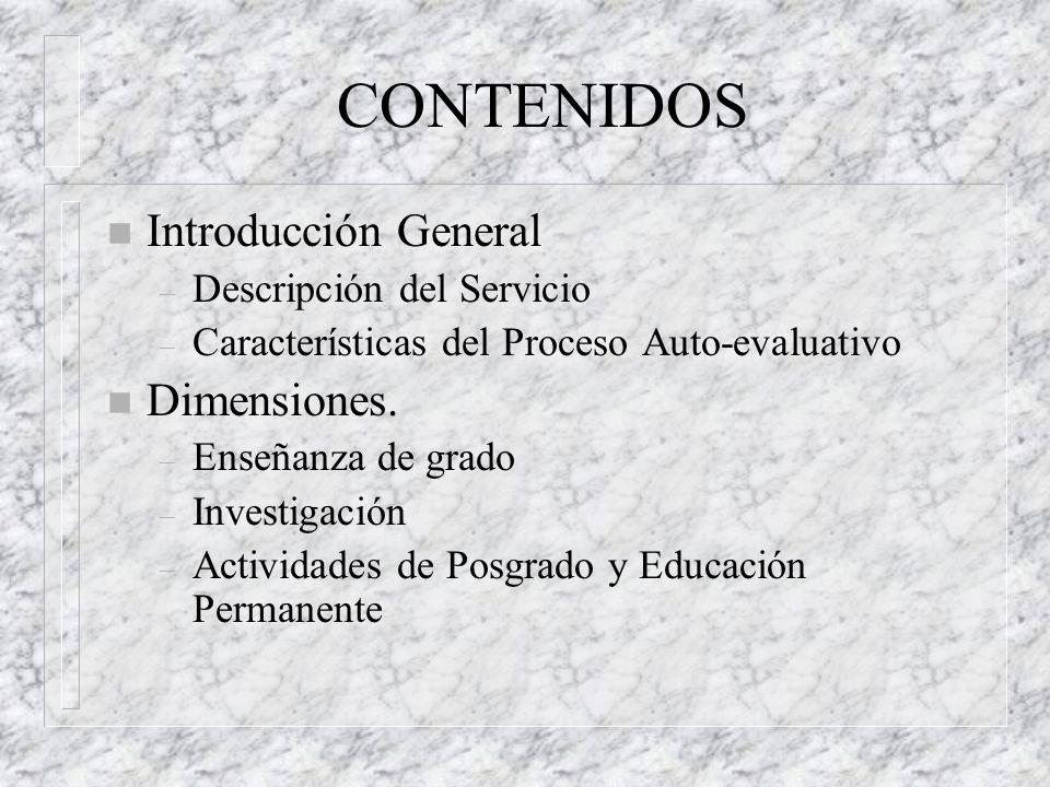 CONTENIDOS n Introducción General – Descripción del Servicio – Características del Proceso Auto-evaluativo n Dimensiones.