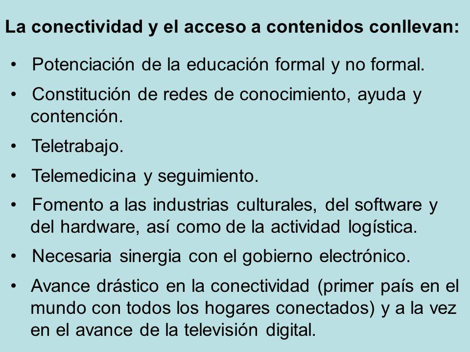 La conectividad y el acceso a contenidos conllevan: Potenciación de la educación formal y no formal.
