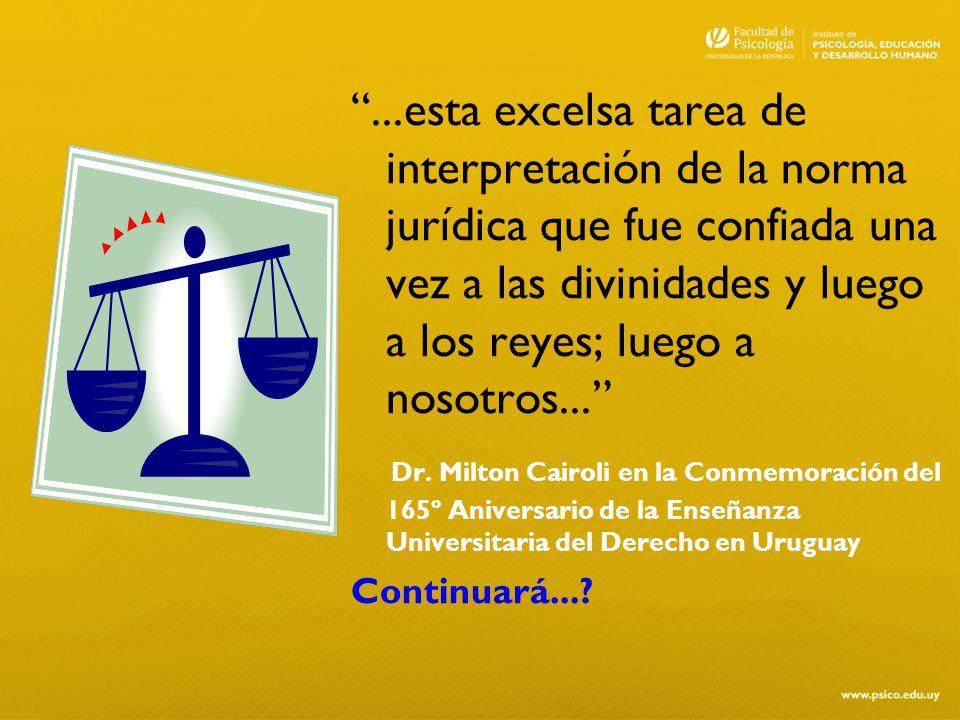 ...esta excelsa tarea de interpretación de la norma jurídica que fue confiada una vez a las divinidades y luego a los reyes; luego a nosotros... Dr. M