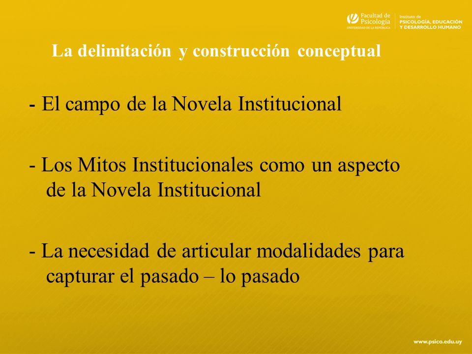 La delimitación y construcción conceptual - El campo de la Novela Institucional - Los Mitos Institucionales como un aspecto de la Novela Institucional