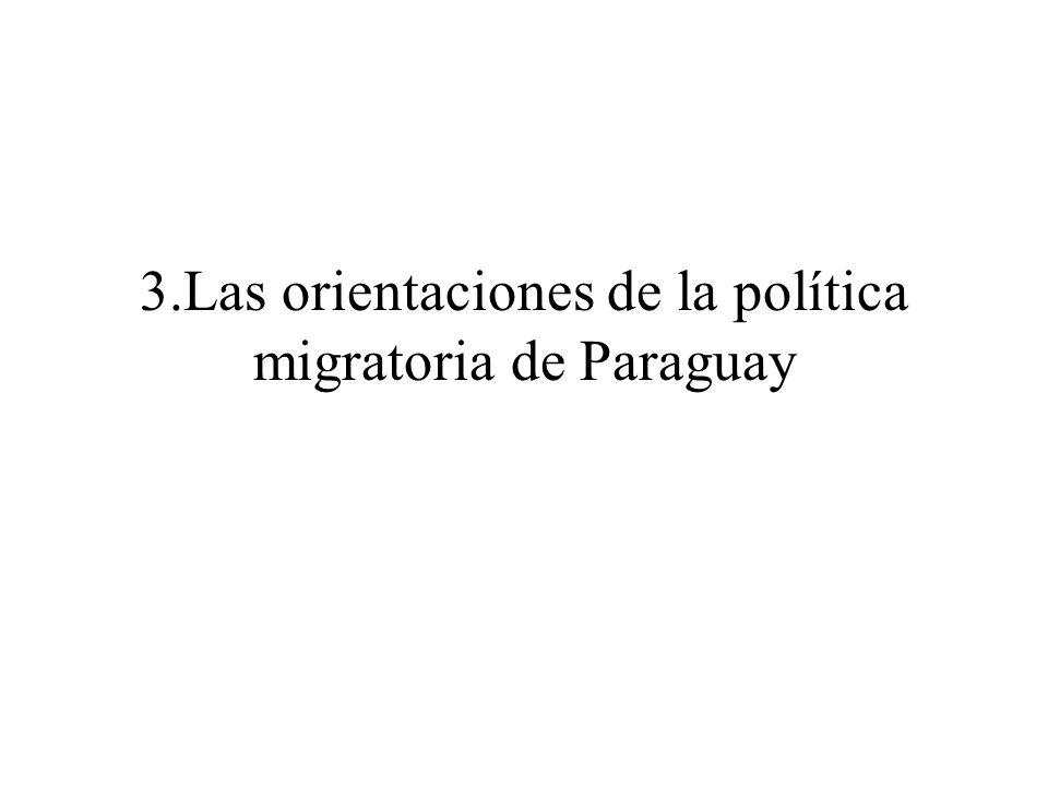 3.Las orientaciones de la política migratoria de Paraguay