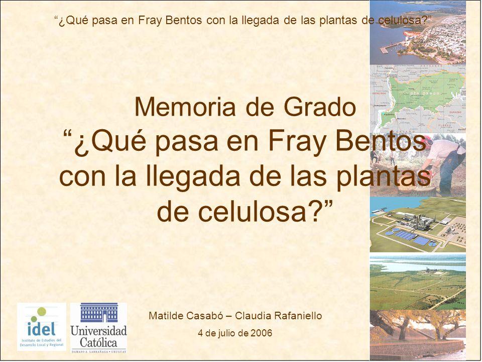¿Qué pasa en Fray Bentos con la llegada de las plantas de celulosa.