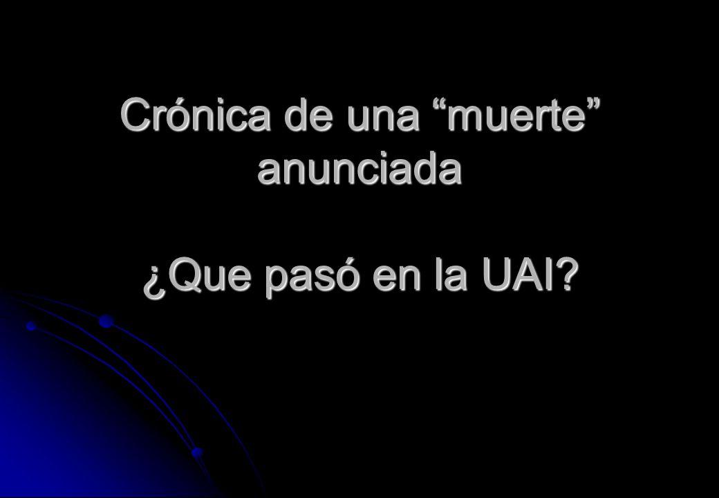 Crónica de una muerte anunciada ¿Que pasó en la UAI?