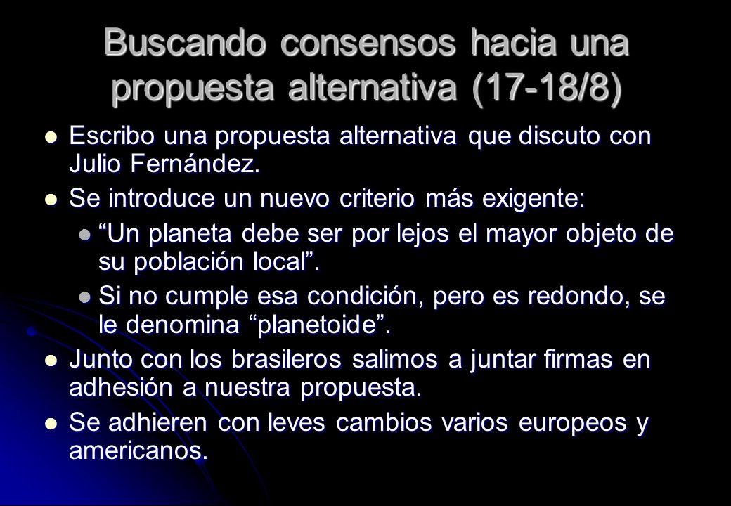 Buscando consensos hacia una propuesta alternativa (17-18/8) Escribo una propuesta alternativa que discuto con Julio Fernández. Escribo una propuesta