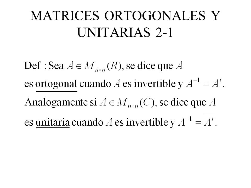 MATRICES ORTOGONALES Y UNITARIAS 2-1