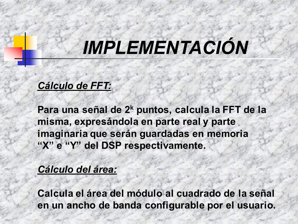 IMPLEMENTACIÓN Cálculo de FFT: Para una señal de 2 k puntos, calcula la FFT de la misma, expresándola en parte real y parte imaginaria que serán guard