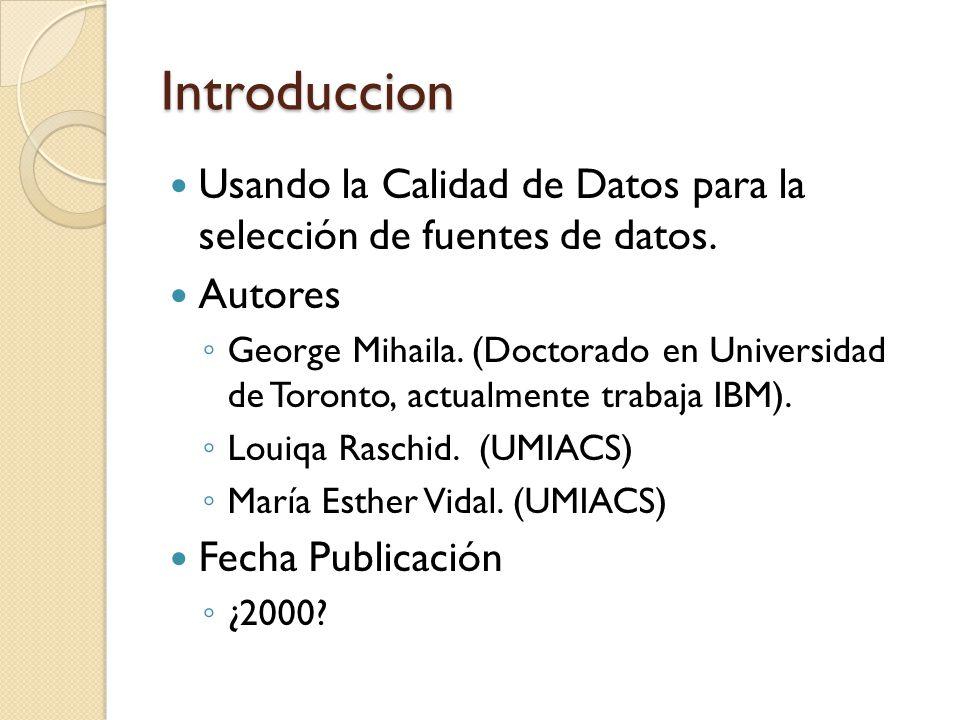Introduccion Usando la Calidad de Datos para la selección de fuentes de datos.