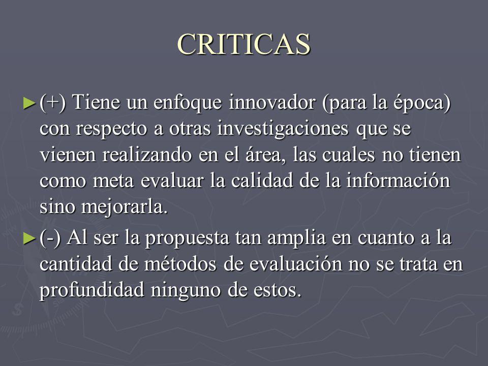 CRITICAS (+) Tiene un enfoque innovador (para la época) con respecto a otras investigaciones que se vienen realizando en el área, las cuales no tienen