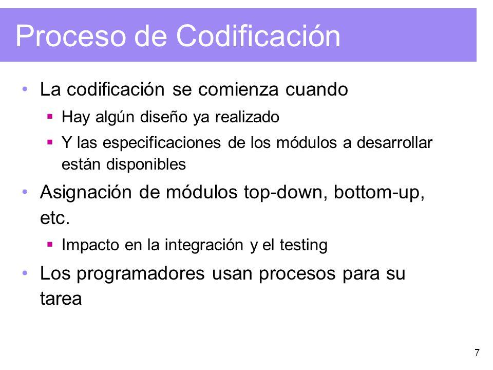 7 Proceso de Codificación La codificación se comienza cuando Hay algún diseño ya realizado Y las especificaciones de los módulos a desarrollar están d