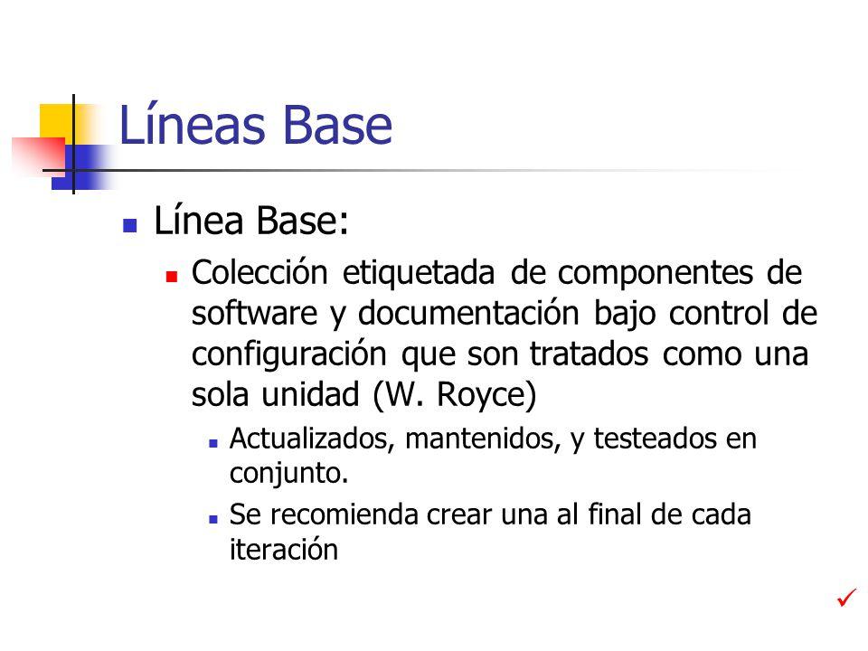 Líneas Base Línea Base: Colección etiquetada de componentes de software y documentación bajo control de configuración que son tratados como una sola unidad (W.