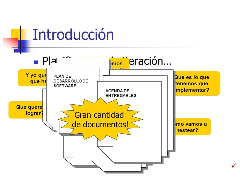 Introducción Planifiquemos la iteración… Que es lo que tenemos que implementar.