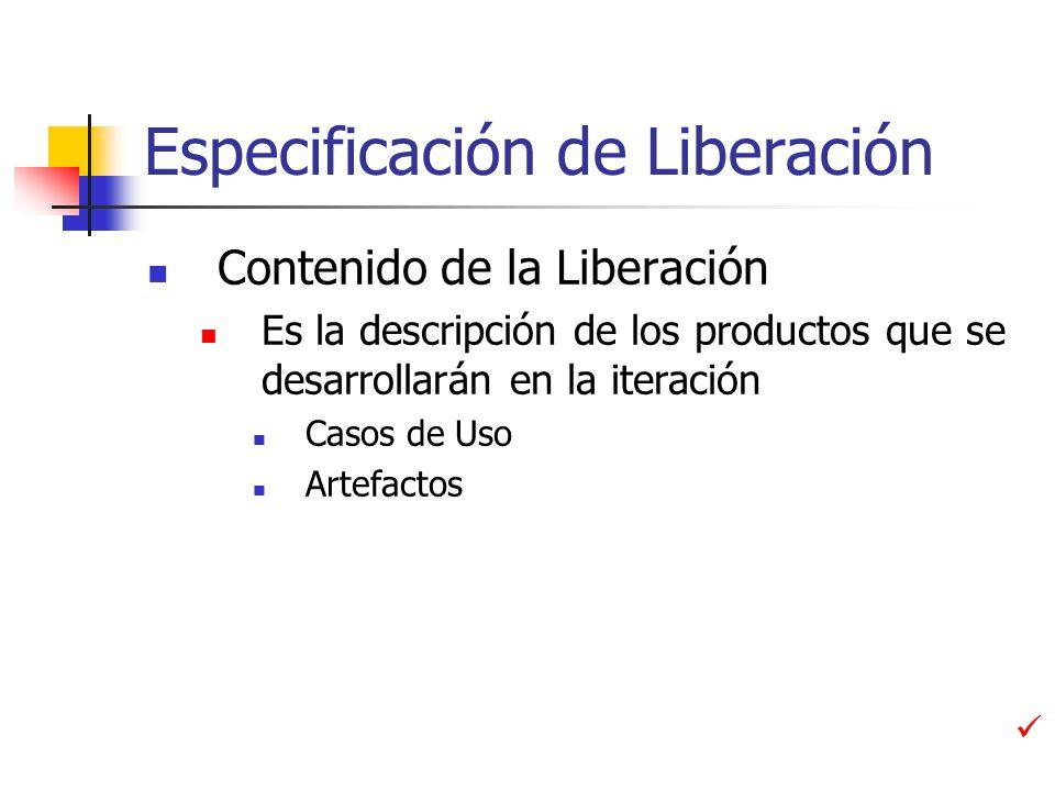 Especificación de Liberación Objetivos de la Liberación Objetivos ¿Para qué sirve realizar esta Liberación.