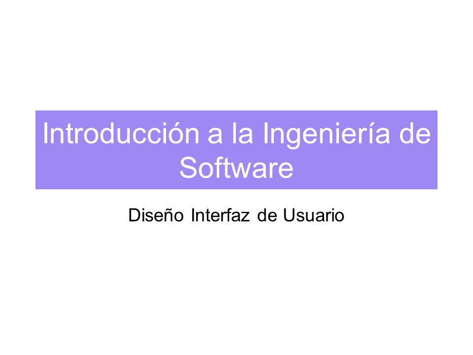 Introducción a la Ingeniería de Software Diseño Interfaz de Usuario