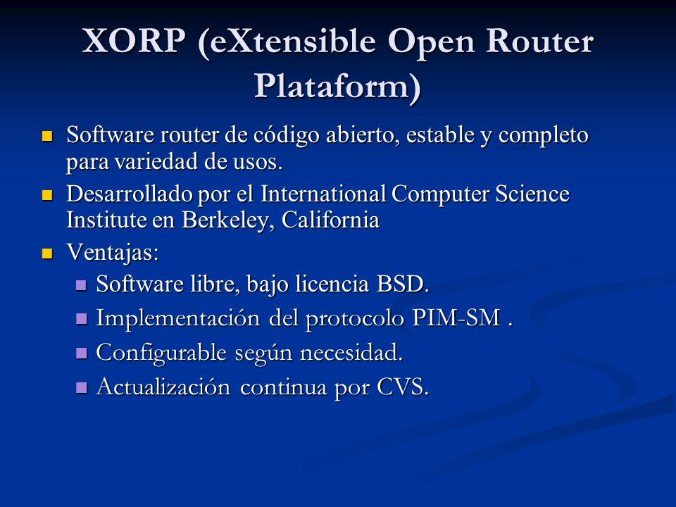 XORP (eXtensible Open Router Plataform) Software router de código abierto, estable y completo para variedad de usos. Software router de código abierto