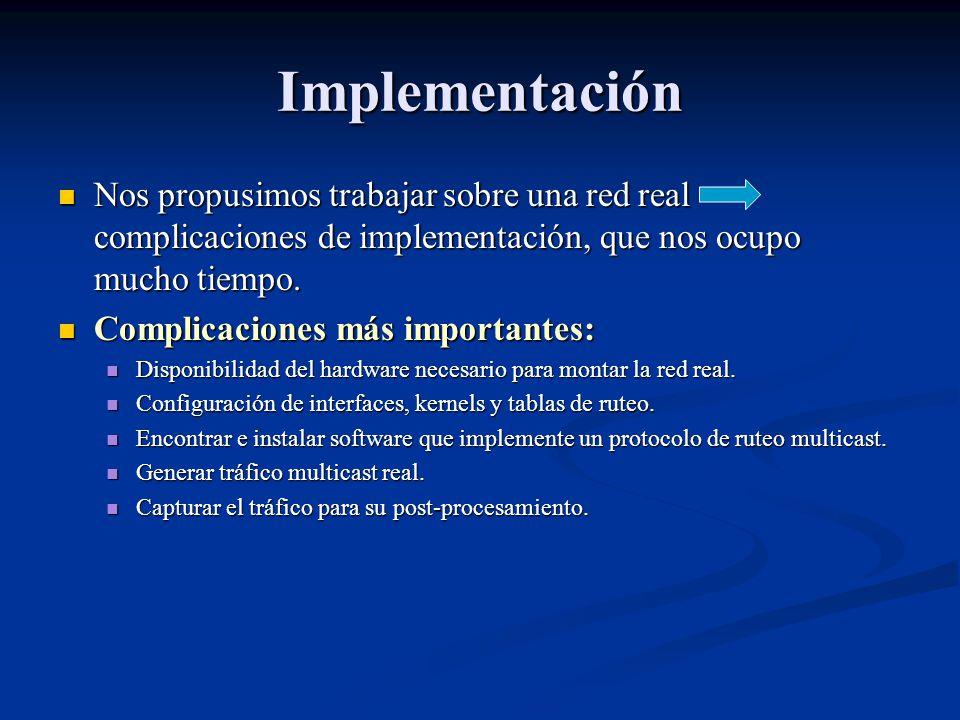 Implementación Nos propusimos trabajar sobre una red real complicaciones de implementación, que nos ocupo mucho tiempo. Nos propusimos trabajar sobre