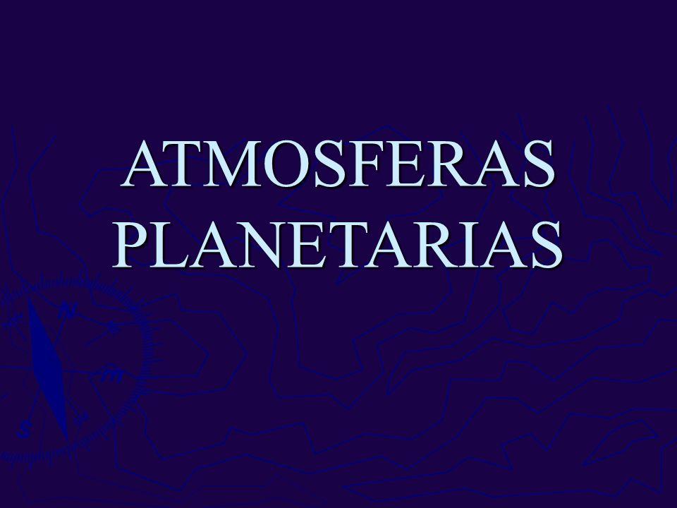 Clasificación: Planetas terrestres: Venus, Tierra, Marte, Titan Planetas terrestres: Venus, Tierra, Marte, Titan Atmosferas tenues: Mercurio, Io, Triton, Pluton Atmosferas tenues: Mercurio, Io, Triton, Pluton Planetas jovianos Planetas jovianos Las atmósferas es un fluído particular (GASES) en procura del equilibrio.
