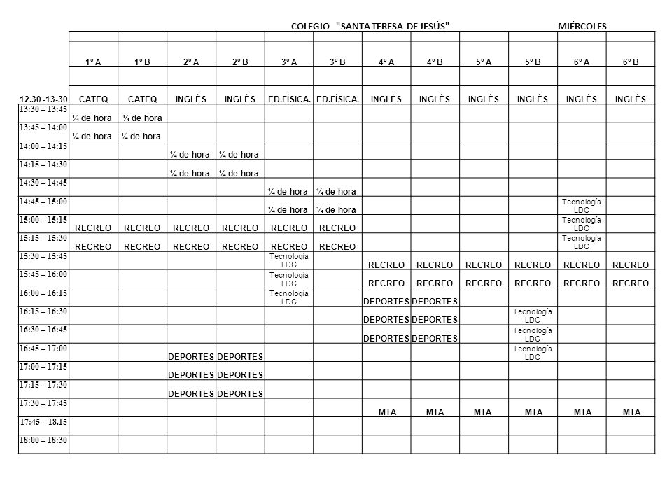 COLEGIO SANTA TERESA DE JESÚS JUEVES 1º A1º B2º A2º B3º A3º B4º A4º B5º A5º B6º A6º B 12.30-13.30INGLÉS CATEQ T.LenguaCATEIED.FÍSICA.