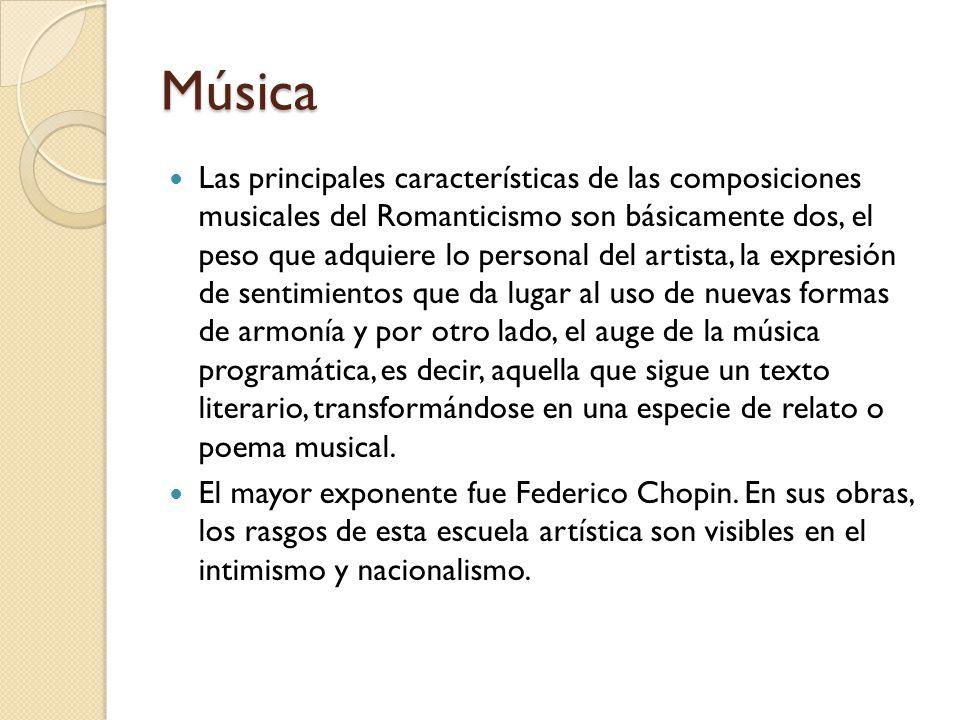 Música Las principales características de las composiciones musicales del Romanticismo son básicamente dos, el peso que adquiere lo personal del artis