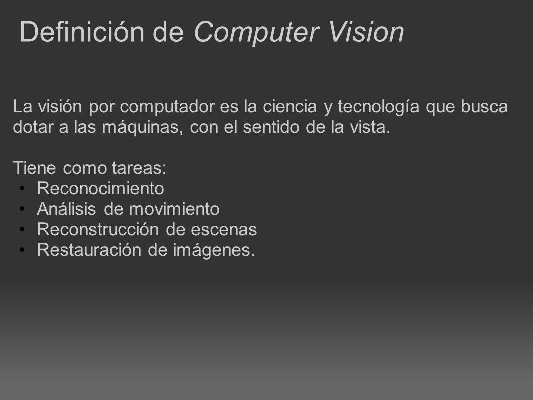 La visión por computador es la ciencia y tecnología que busca dotar a las máquinas, con el sentido de la vista.
