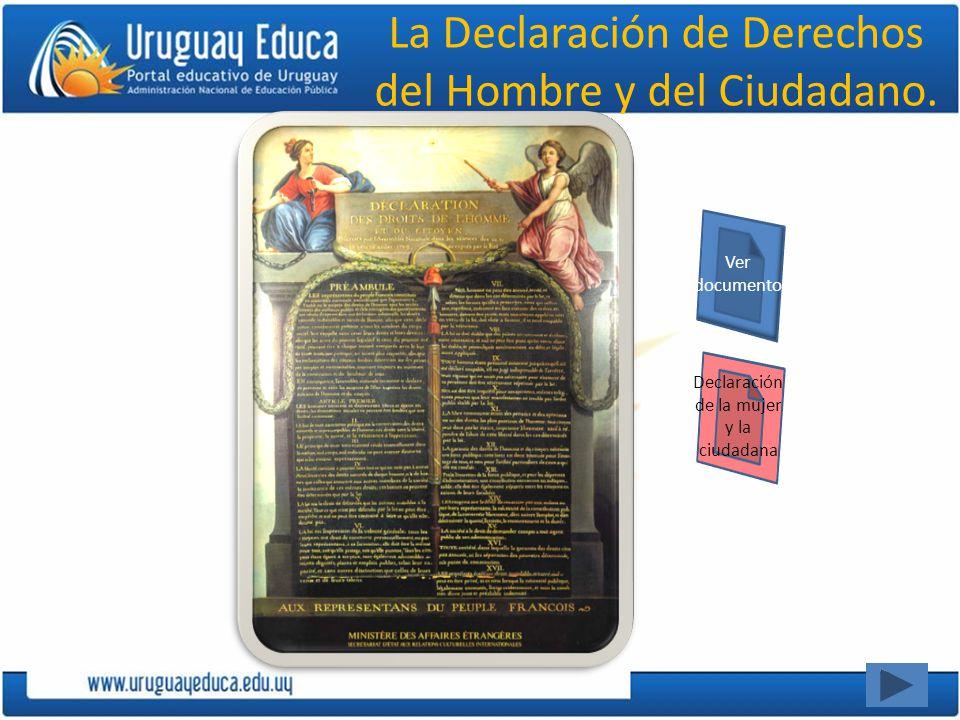 La Declaración de Derechos del Hombre y del Ciudadano. Ver documento Declaración de la mujer y la ciudadana