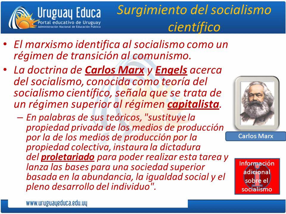 Surgimiento del socialismo científico El marxismo identifica al socialismo como un régimen de transición al comunismo. La doctrina de Carlos Marx y En