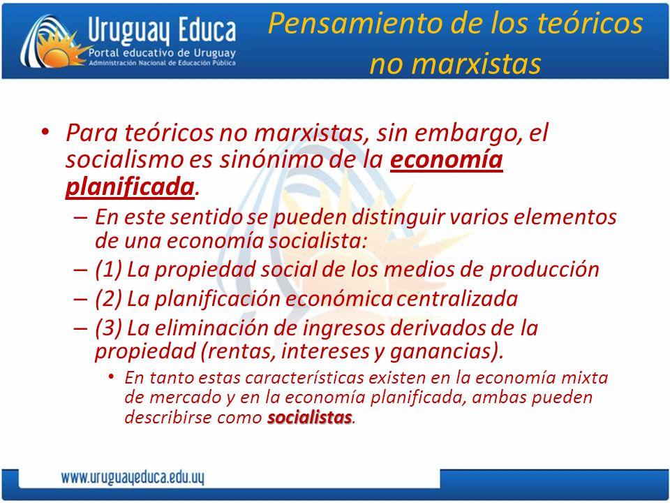 Pensamiento de los teóricos no marxistas Para teóricos no marxistas, sin embargo, el socialismo es sinónimo de la economía planificada. – En este sent
