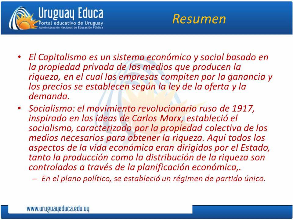 Resumen El Capitalismo es un sistema económico y social basado en la propiedad privada de los medios que producen la riqueza, en el cual las empresas