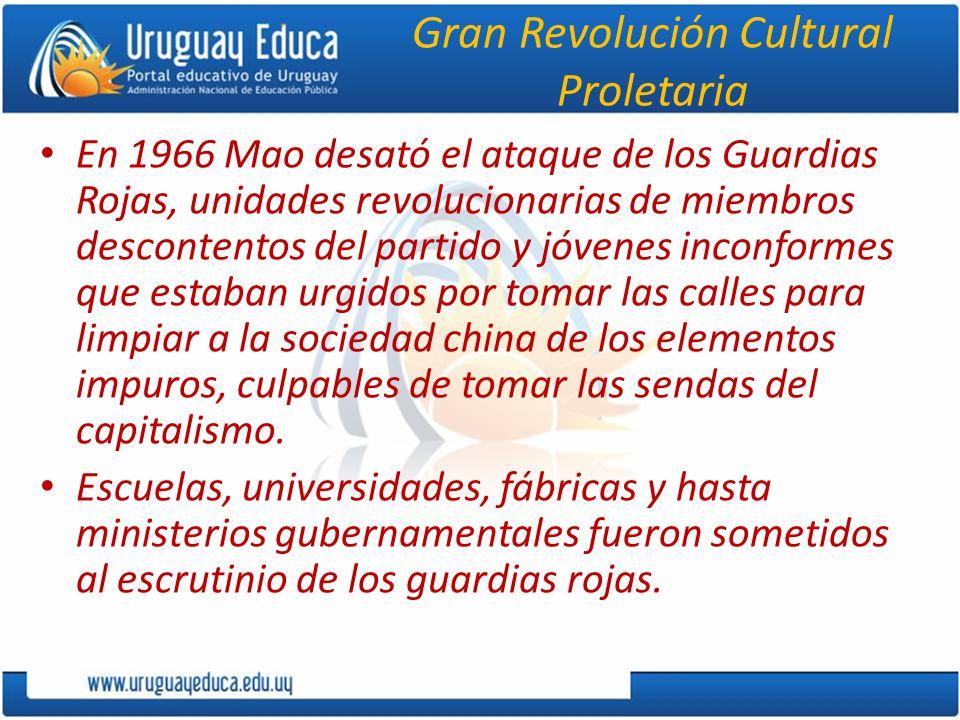 Gran Revolución Cultural Proletaria En 1966 Mao desató el ataque de los Guardias Rojas, unidades revolucionarias de miembros descontentos del partido