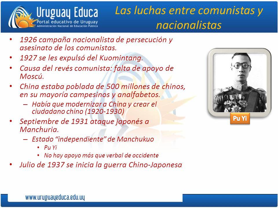 Las luchas entre comunistas y nacionalistas 1926 campaña nacionalista de persecución y asesinato de los comunistas. 1927 se les expulsó del Kuomintang