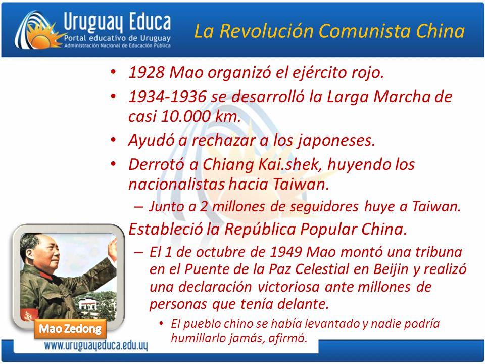 La Revolución Comunista China 1928 Mao organizó el ejército rojo. 1934-1936 se desarrolló la Larga Marcha de casi 10.000 km. Ayudó a rechazar a los ja