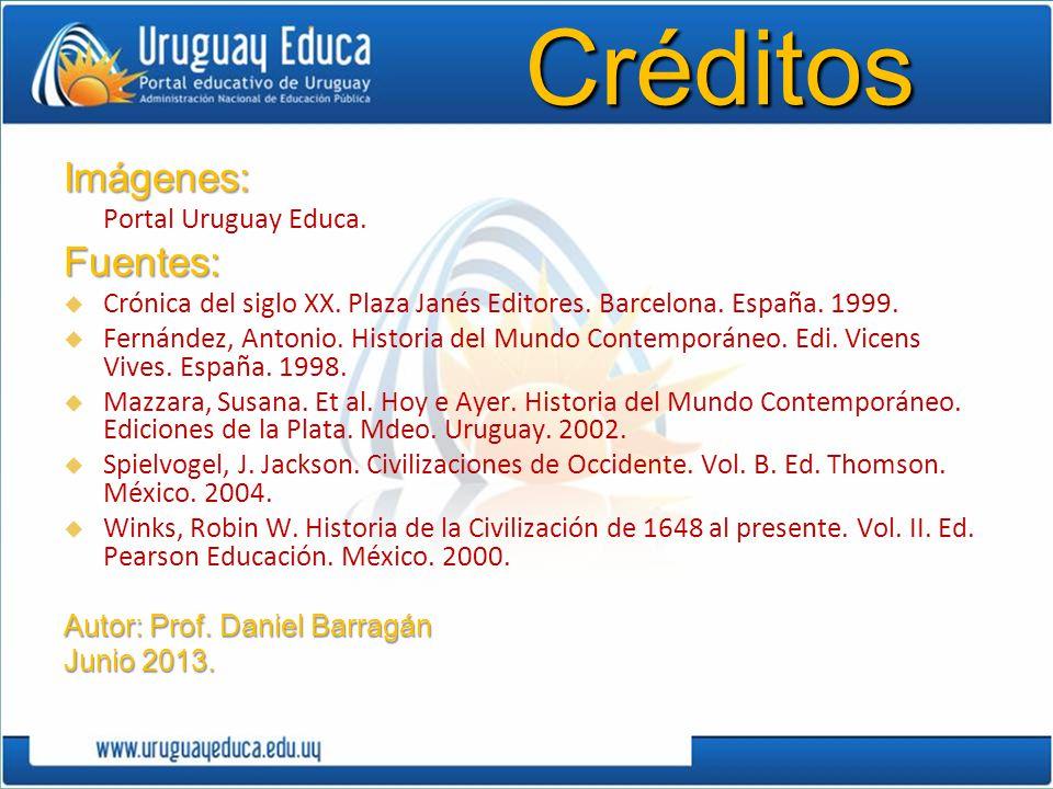 CréditosImágenes: Portal Uruguay Educa.Fuentes: Crónica del siglo XX. Plaza Janés Editores. Barcelona. España. 1999. Fernández, Antonio. Historia del