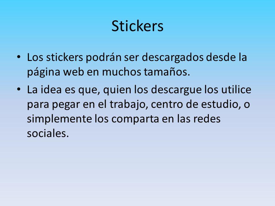 Stickers Los stickers podrán ser descargados desde la página web en muchos tamaños.