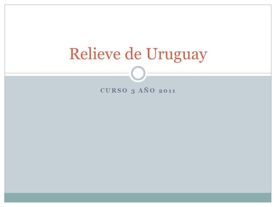 CURSO 3 AÑO 2011 Relieve de Uruguay