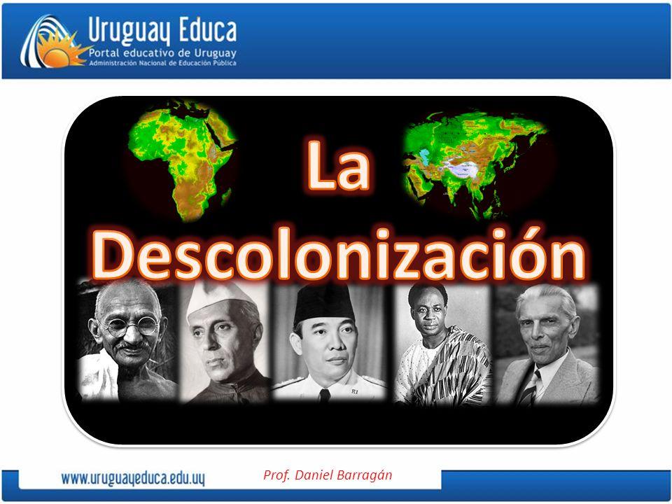 LA DESCOLONIZACIÓN Se denomina descolonización al proceso que a partir de 1940 llevan adelante las naciones africanas y asiáticas para obtener su independencia del dominio directo o indirecto ejercido por las potencias desde el siglo XIX.