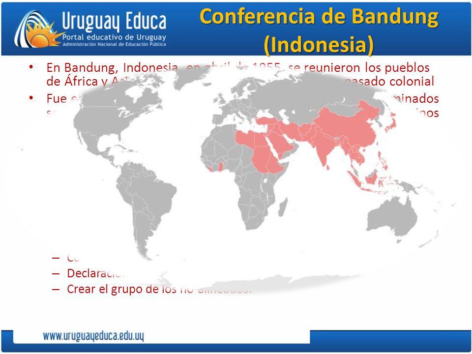 Conferencia de Bandung (Indonesia) En Bandung, Indonesia, en abril de 1955, se reunieron los pueblos de África y Asia. El elemento común a todos era s