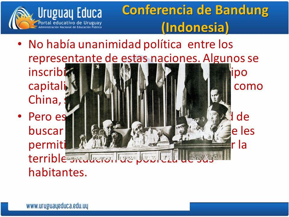 Conferencia de Bandung (Indonesia) No había unanimidad política entre los representante de estas naciones. Algunos se inscribían en modelos económicos