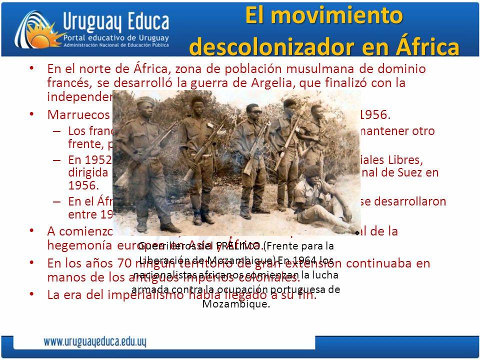 El movimiento descolonizador en África En el norte de África, zona de población musulmana de dominio francés, se desarrolló la guerra de Argelia, que finalizó con la independencia de la misma en 1962.