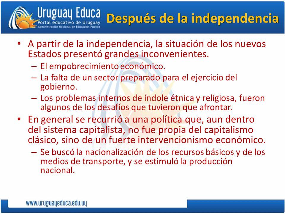 Después de la independencia A partir de la independencia, la situación de los nuevos Estados presentó grandes inconvenientes. – El empobrecimiento eco