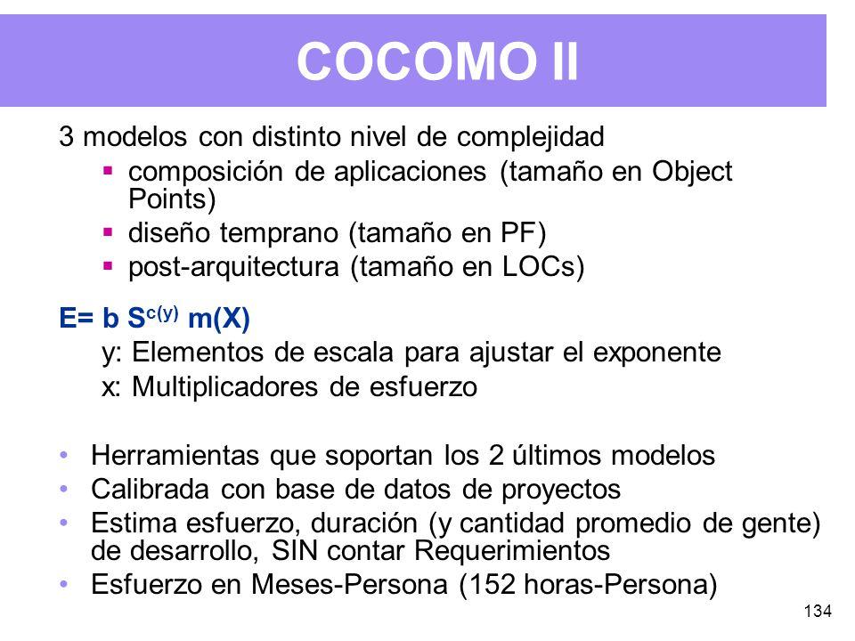 134 COCOMO II 3 modelos con distinto nivel de complejidad composición de aplicaciones (tamaño en Object Points) diseño temprano (tamaño en PF) post-arquitectura (tamaño en LOCs) E= b S c(y) m(X) y: Elementos de escala para ajustar el exponente x: Multiplicadores de esfuerzo Herramientas que soportan los 2 últimos modelos Calibrada con base de datos de proyectos Estima esfuerzo, duración (y cantidad promedio de gente) de desarrollo, SIN contar Requerimientos Esfuerzo en Meses-Persona (152 horas-Persona)