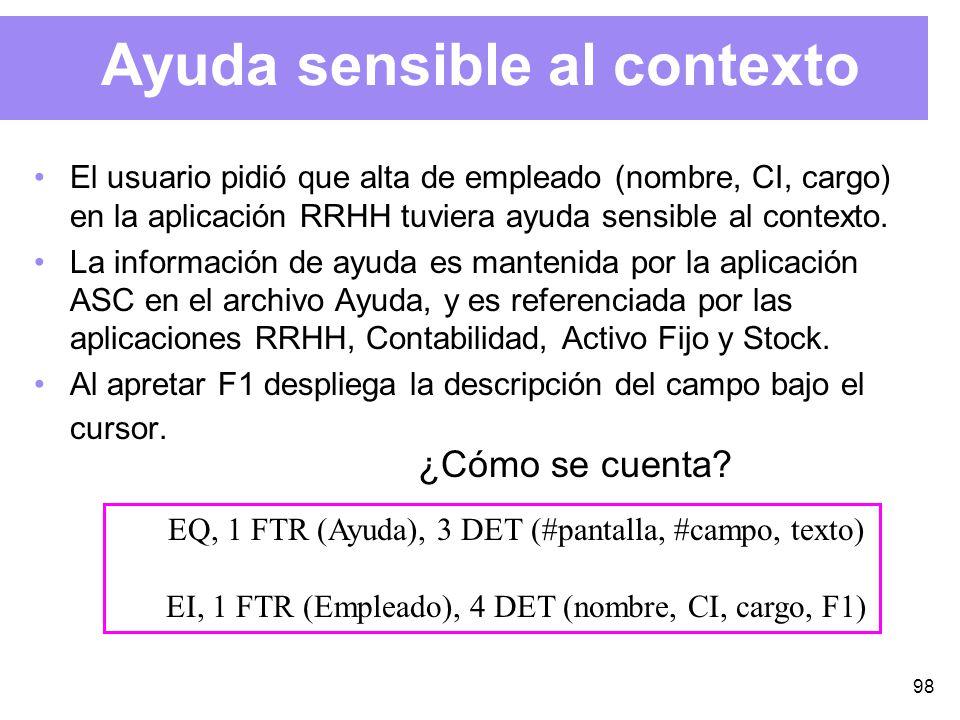 98 Ayuda sensible al contexto El usuario pidió que alta de empleado (nombre, CI, cargo) en la aplicación RRHH tuviera ayuda sensible al contexto.