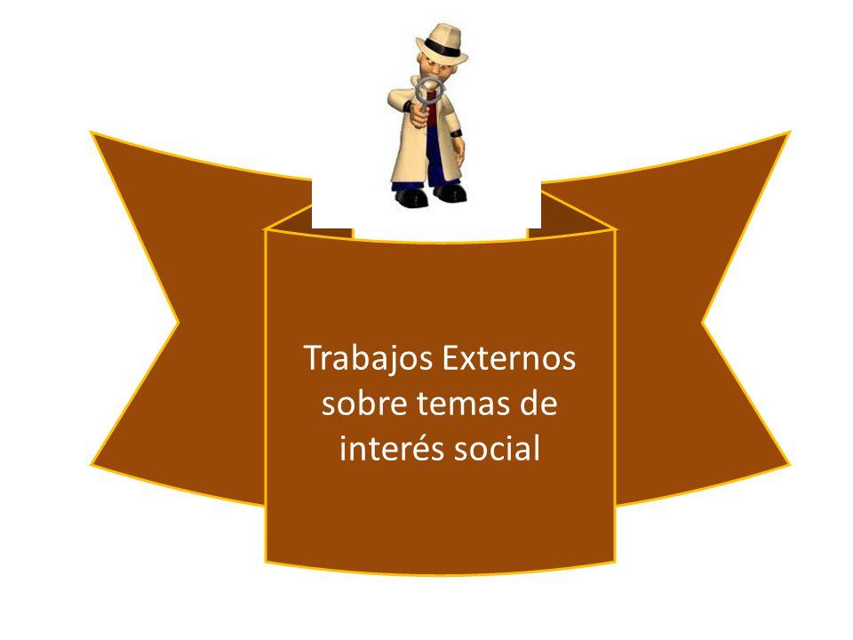 Trabajos Externos sobre temas de interés social