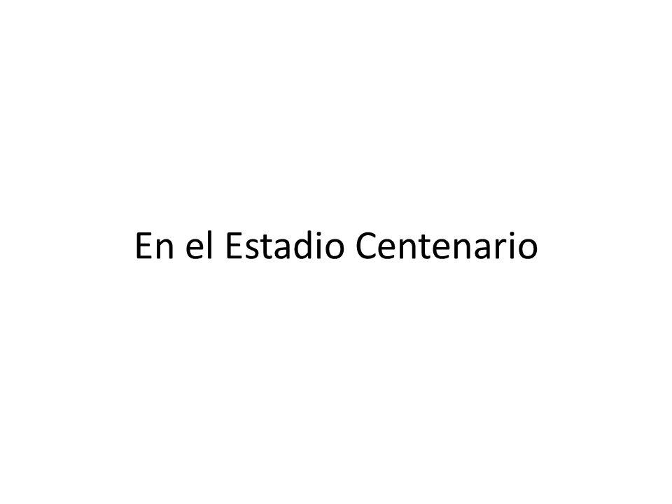 En el Estadio Centenario