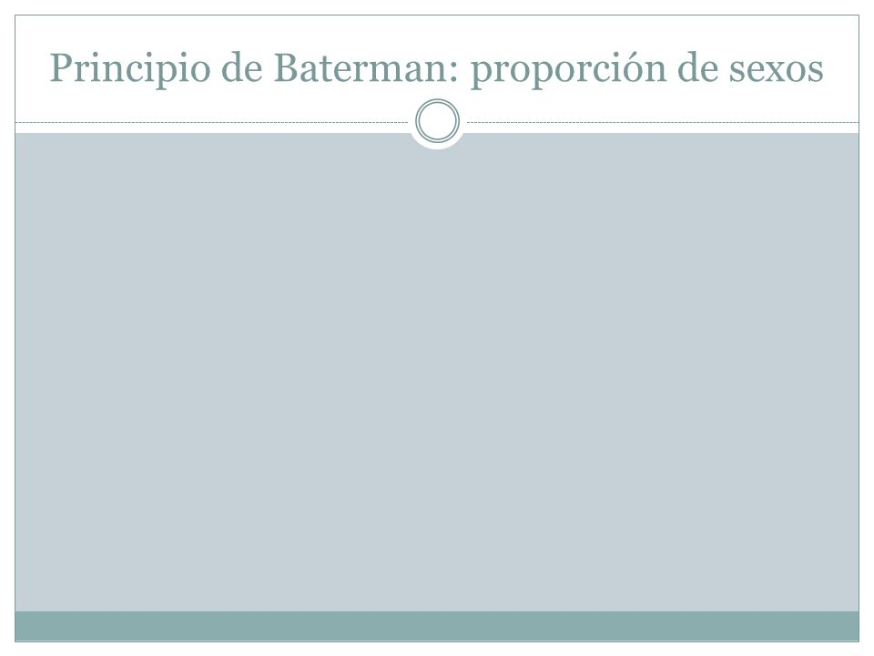 Principio de Baterman: proporción de sexos