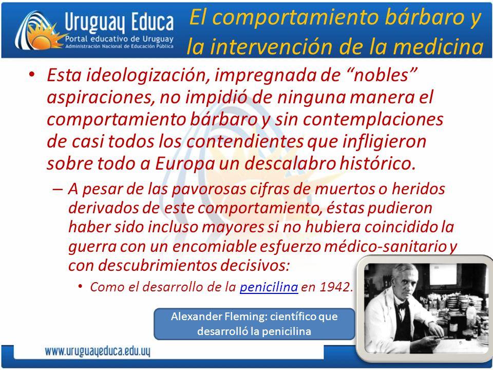 El comportamiento bárbaro y la intervención de la medicina Esta ideologización, impregnada de nobles aspiraciones, no impidió de ninguna manera el com