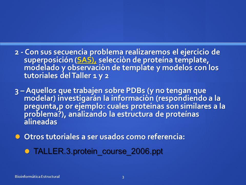 2 - Con sus secuencia problema realizaremos el ejercicio de superposición (SAS), selecciòn de proteína template, modelado y observaciòn de template y